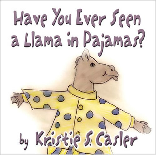 9781424195701: Have You Ever Seen a Llama in Pajamas?