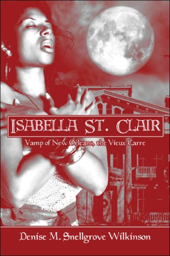 9781424196128: Isabella St. Clair: Vamp of New Orleans, the Vieux Carre