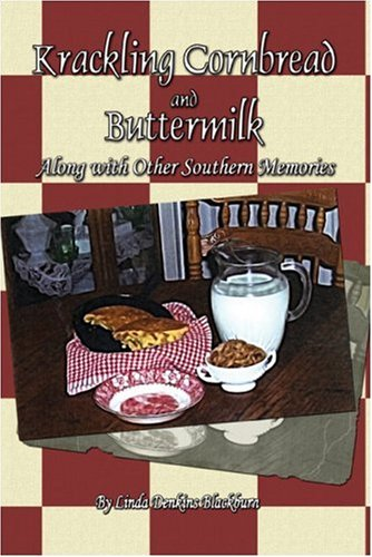Krackling Cornbread and Buttermilk: Along with Other: Blackburn, Linda Denkins