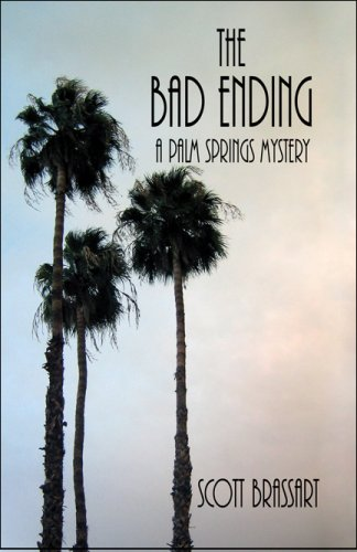 9781424196470: The Bad Ending: A Palm Springs Mystery