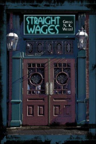 Straight Wages: Gregg N. K. Wetzel