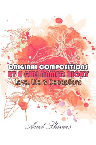 9781424197002: Original Compositions by a Girl Named Nicky: Love, Life & Deceptions