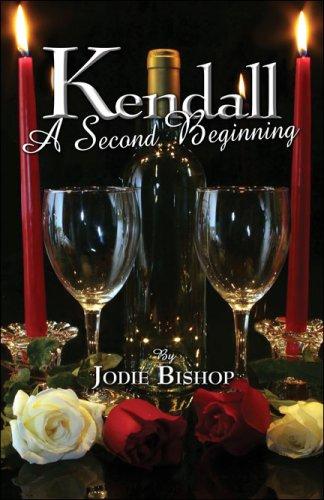 Kendall: A Second Beginning: Jodie Bishop