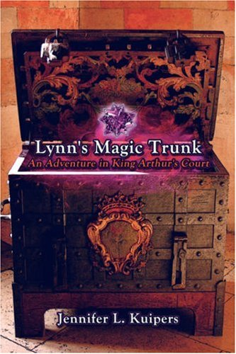 9781424198603: Lynn's Magic Trunk: An Adventure in King Arthur's Court