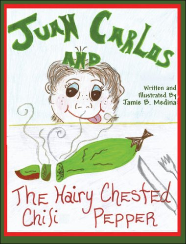 9781424198696: Juan Carlos and the Hairy-Chested Chili Pepper