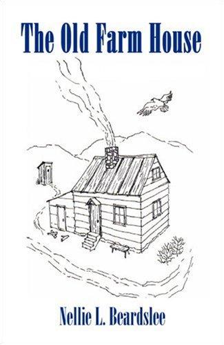 The Old Farm House: Beardslee, Nellie L.