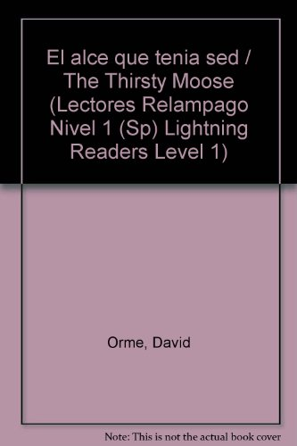 9781424201228: El alce que tenia sed / The Thirsty Moose (Lectores Relampago Nivel 1 (Sp) Lightning Readers Level 1) (Spanish Edition)