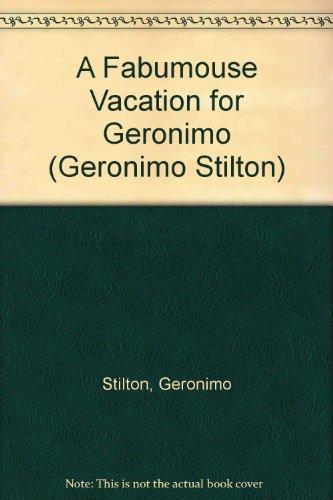 A Fabumouse Vacation for Geronimo (Geronimo Stilton)