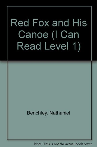 Red Fox and His Canoe (I Can Read Level 1): Benchley, Nathaniel