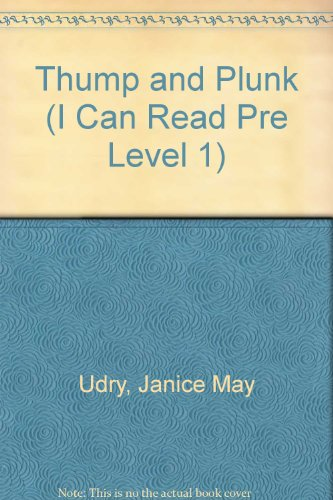 Thump and Plunk (I Can Read Pre Level 1) (1424207126) by Udry, Janice May