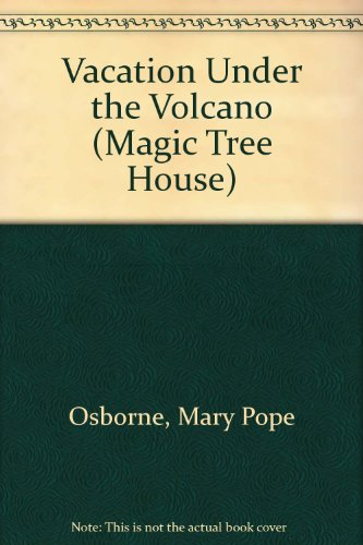 Vacation Under the Volcano (Magic Tree House): Osborne, Mary Pope