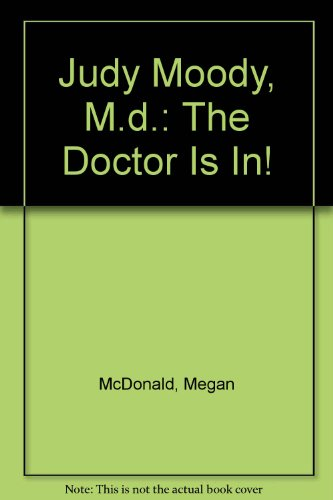 9781424211456: Judy Moody, M.d.: The Doctor Is In!