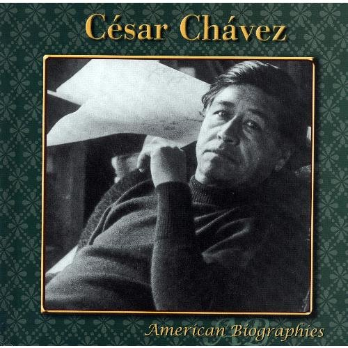 Cesar Chavez (American Biographies) (1424213460) by Ted O'Hare