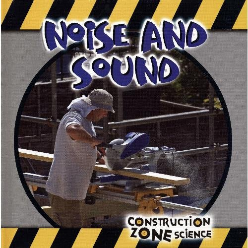9781424213795: Noise and Sound (Construction Zone Science)