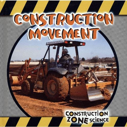 9781424213801: Construction Movement (Construction Zone Science)