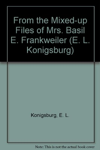 From the Mixed-up Files of Mrs. Basil E. Frankweiler (E. L. Konigsburg)