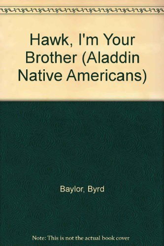 9781424219926: Hawk, I'm Your Brother (Aladdin Native Americans)