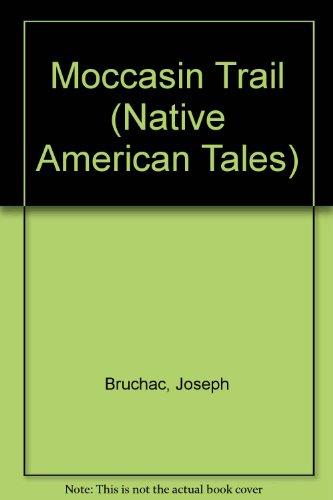 Moccasin Trail (Native American Tales): Bruchac, Joseph