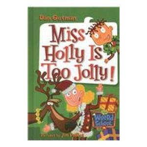 9781424232017: Miss Holly Is Too Jolly! (My Weird School)