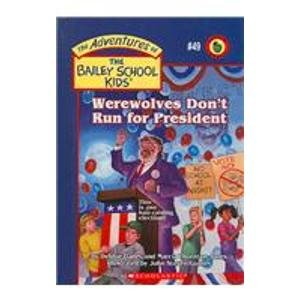 9781424234646: Werewolves Don't Run for President: This Is One Hair-raising Election! (Adventures of the Bailey School Kids)