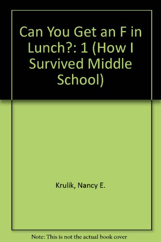 9781424236077: Can You Get an F in Lunch? (How I Survived Middle School)