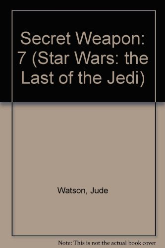 9781424242023: Secret Weapon: 7 (Star Wars: the Last of the Jedi)