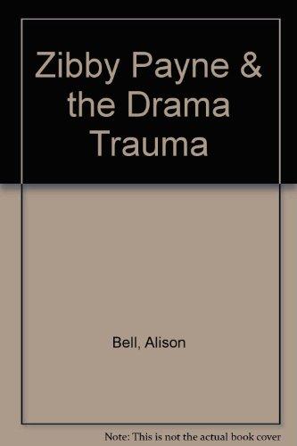 9781424242207: Zibby Payne & the Drama Trauma