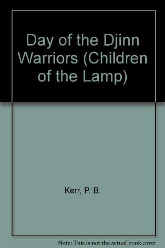 9781424242825: Day of the Djinn Warriors (Children of the Lamp)