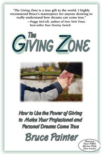 The Giving Zone (Enter the Realm Where Your Dreams Come True): Painter, Bruce