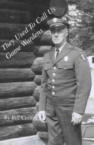 They Used to Call Us Game Wardens {SECOND EDITION}