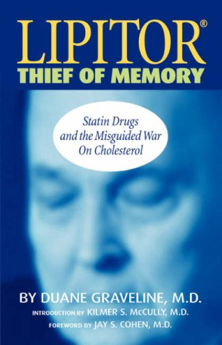9781424301621: Lipitor, Thief of Memory: Statin Drugs and the Misguided War on Cholesterol
