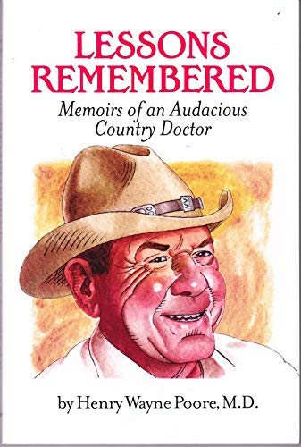 9781424303083: Lessons Remembered, Memoirs of an Audacious Country Doctor