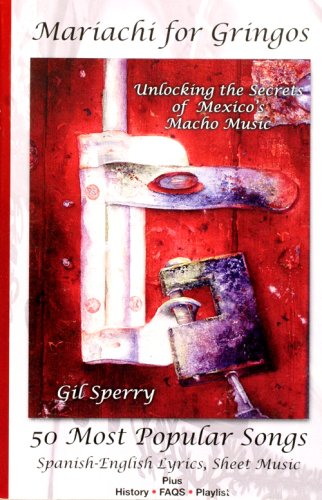 Mariachi for gringos: Unlocking the Secrets of: Gil Sperry