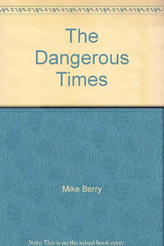 The Dangerous Times: Mike Berry