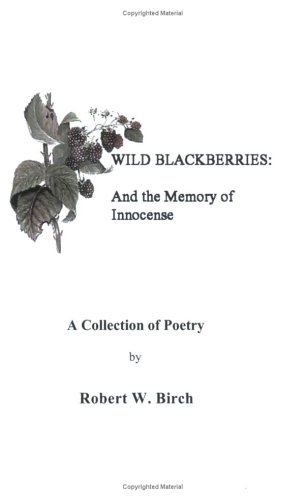 9781424303915: Wild Blackberries: And the Memory of Innocence