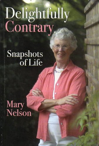Delightfully Contrary: Snapshots of Life: Nelson, Mary