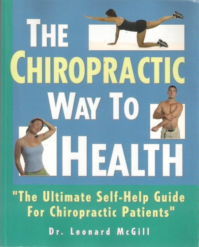 9781424306862: The Chiropractic Way to Health: The Ultimate Self-Help Guide for Chiropractic Patients