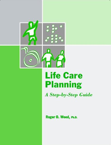Life Care Planning: A Step-by-Step Guide (The Forensic Series): n/a