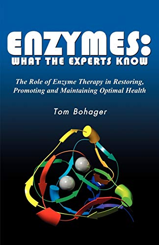 Enzymes: What the Experts Know: Bohager, Tom