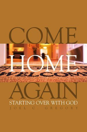 Come Home Again: Gregory, Joel C.