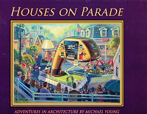 Houses on Parade: Adventures in Architecture: Michael Young