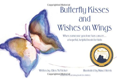 Butterfly Kisses and Wishes on Wings: When: Ellen McVicker