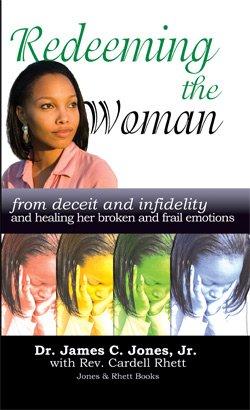 Redeeming the Woman From Deceit and Infidelity: James C. Jones