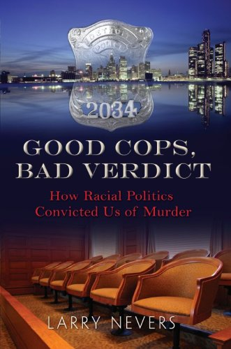 9781424318780: Good Cops, Bad Verdict - How Racial Politics Convicted Us of Murder