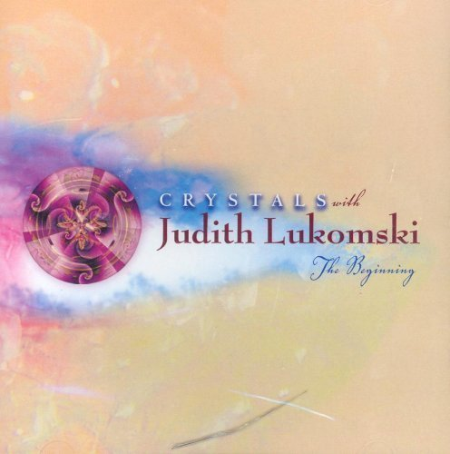 Crystals: The Beginning: Judith Lukomski