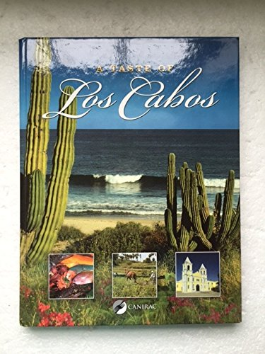 A Taste of Los Cabos: CANIRAC Los Cabos; Sabrina Lear; Steve Sanders