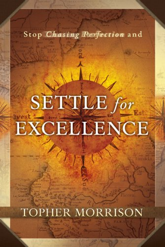 9781424321711: Settle for Excellence (Stop Chasing Perfection)