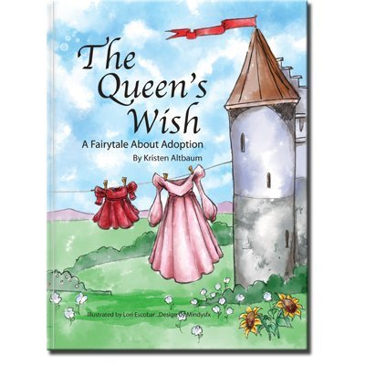9781424322411: The Queen's Wish...A Fairytale About Adoption