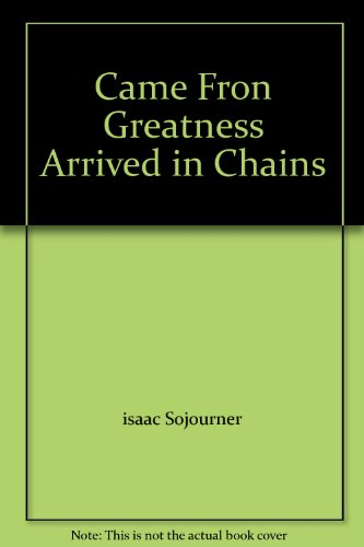 9781424322749: Came Fron Greatness Arrived in Chains