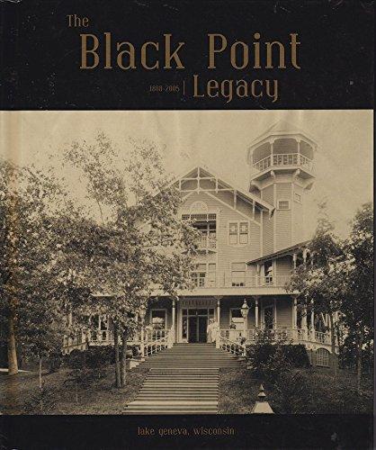 The Black Point Legacy 1888-2005: Lake Geneva, Wisconsin: Black Point Historic Preserve